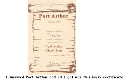 I Survived Port Arthur and all I got was this Lousy certificate